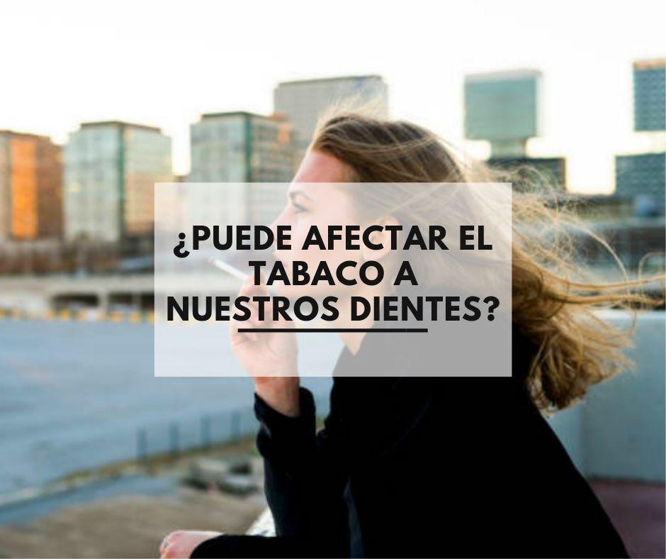 ¿Puede afectar el tabaco a nuestros dientes?
